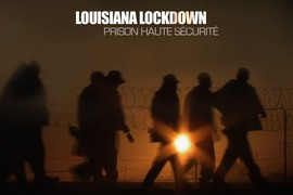 LOUISIANA LOCKDOWN : PRISON HAUTE SÉCURITÉ