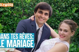 Dans tes rêves : Le mariage - Lolywood - Episode 35