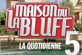 LA MAISON DU BLUFF 5 - LA QUOTIDIENNE